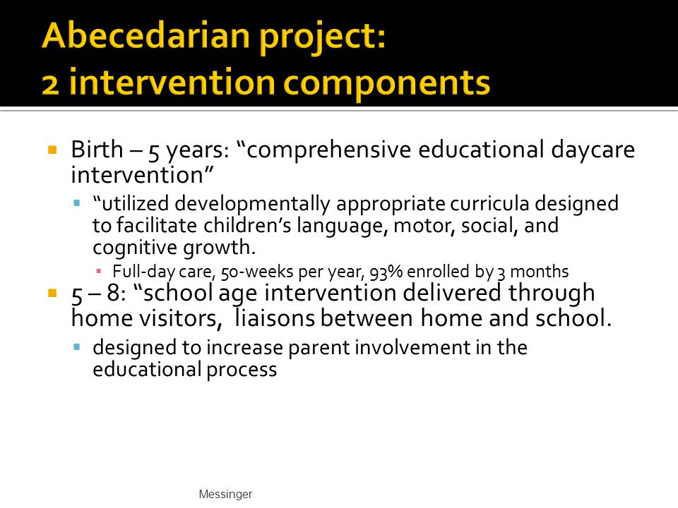 Abecedarian project: 2 intervention components