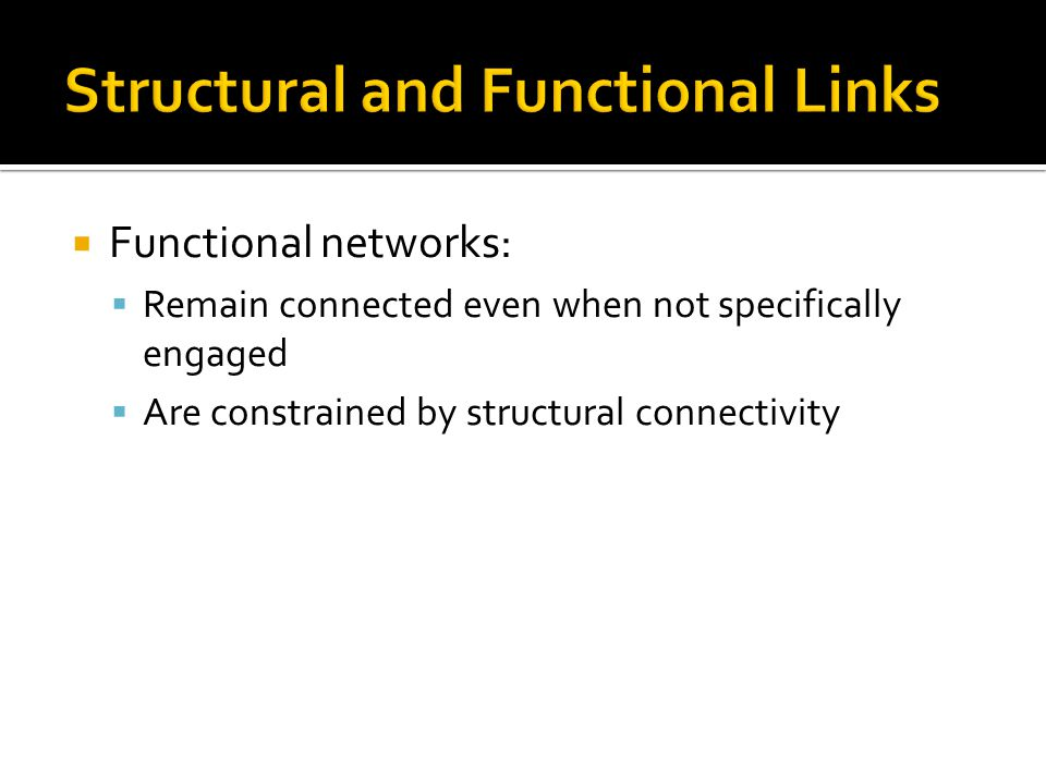 Structural and Functional Links