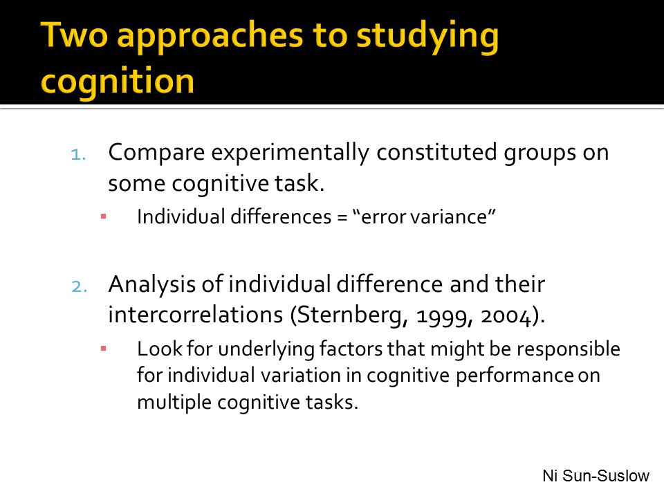 Two approaches to studying cognition