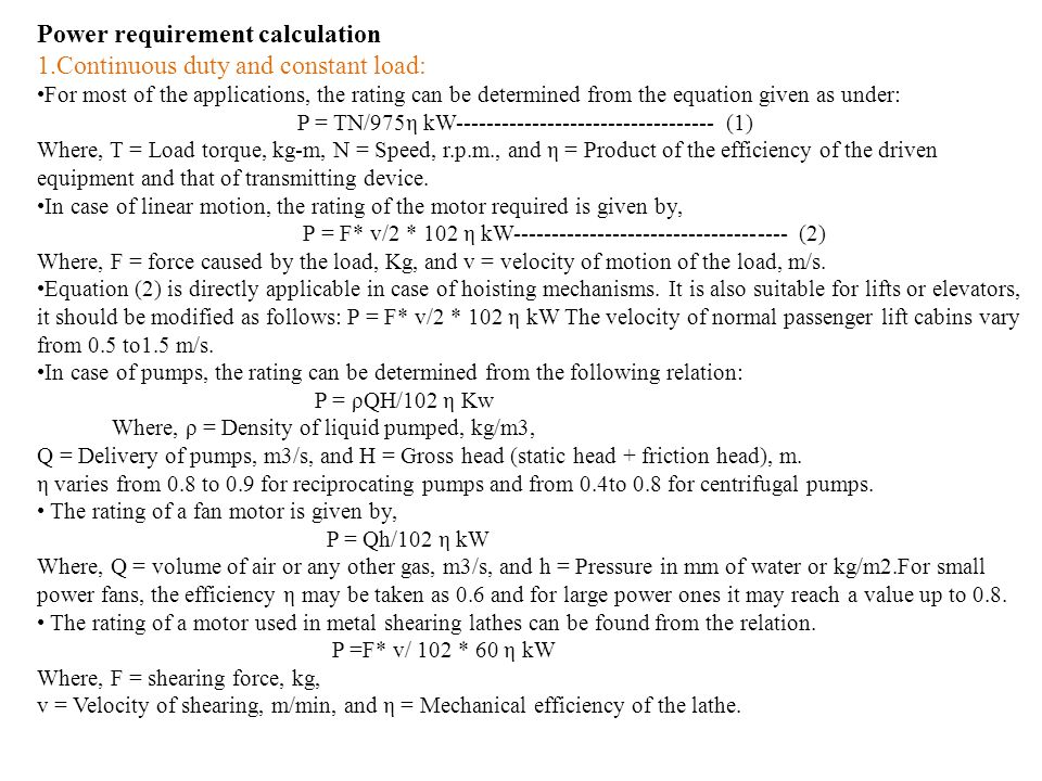 Power requirement calculation 1.Continuous duty and constant load: