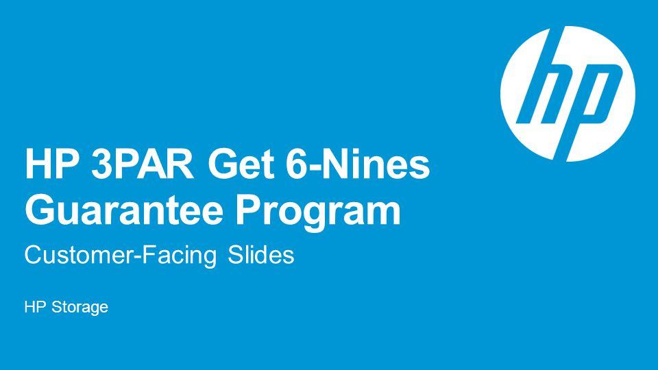 HP 3PAR Get 6-Nines Guarantee Program
