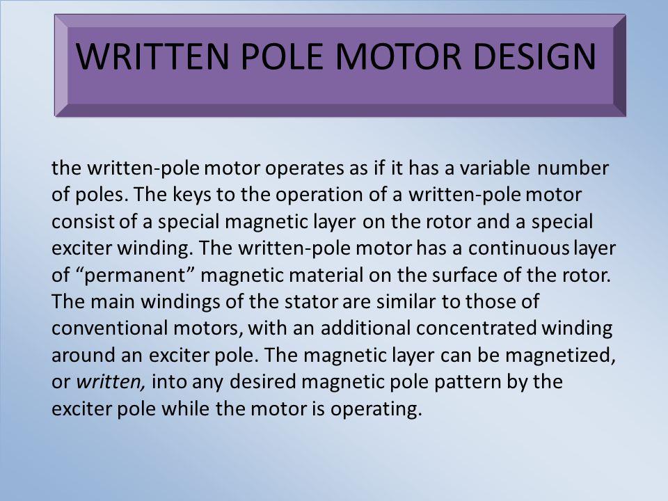 WRITTEN POLE MOTOR DESIGN