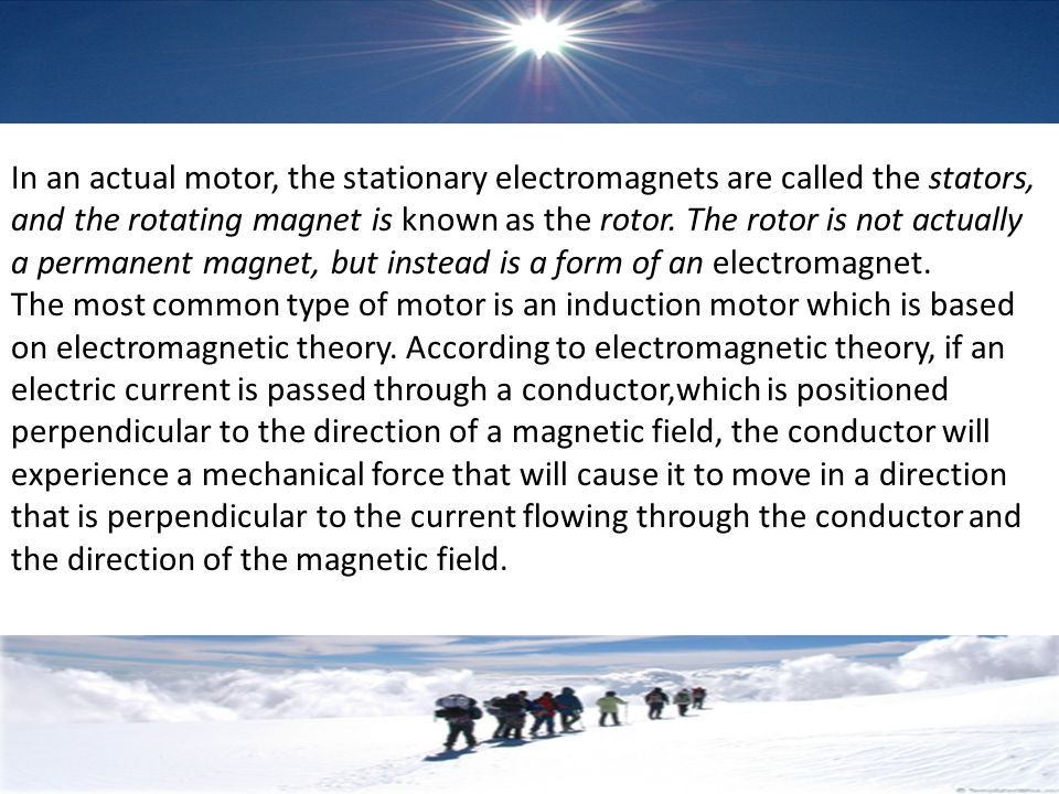 In an actual motor, the stationary electromagnets are called the stators, and the rotating magnet is known as the rotor. The rotor is not actually a permanent magnet, but instead is a form of an electromagnet.