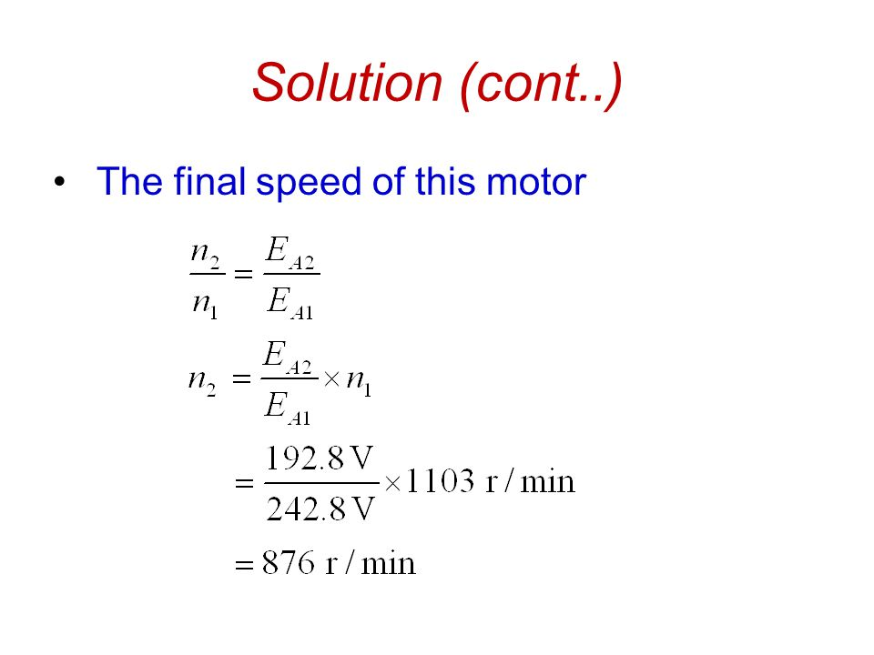 Solution (cont..) The final speed of this motor