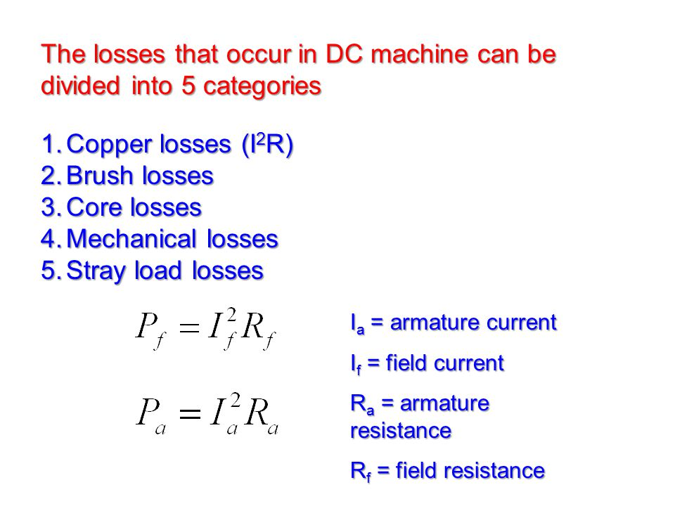 The losses that occur in DC machine can be divided into 5 categories