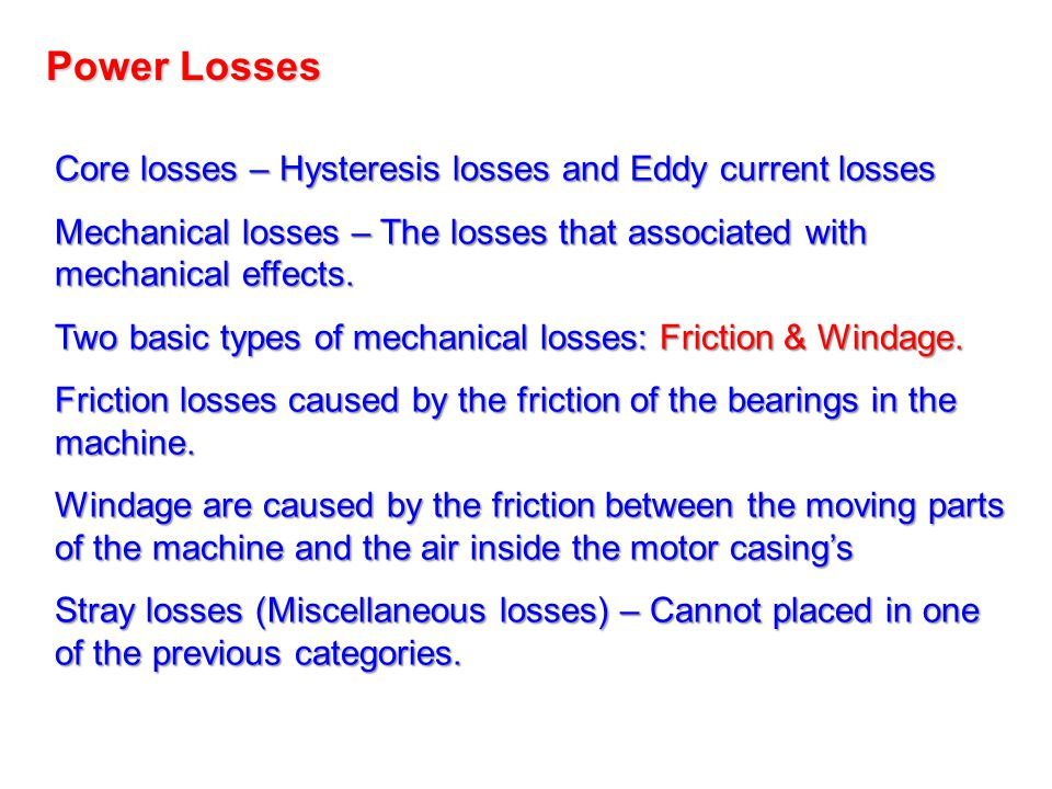 Power Losses Core losses – Hysteresis losses and Eddy current losses