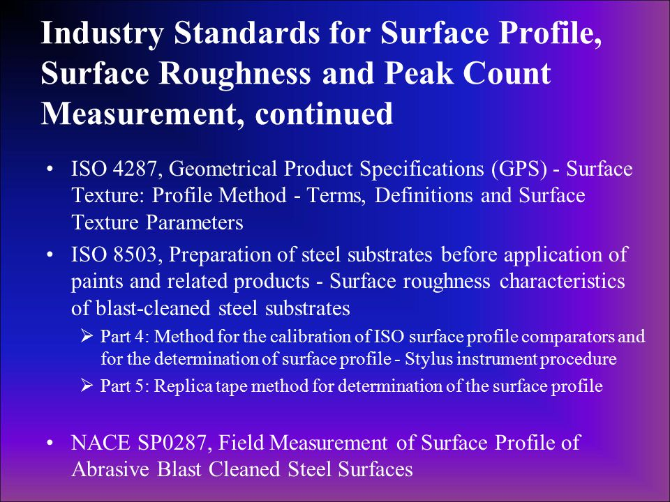 Industry Standards for Surface Profile, Surface Roughness and Peak Count Measurement, continued