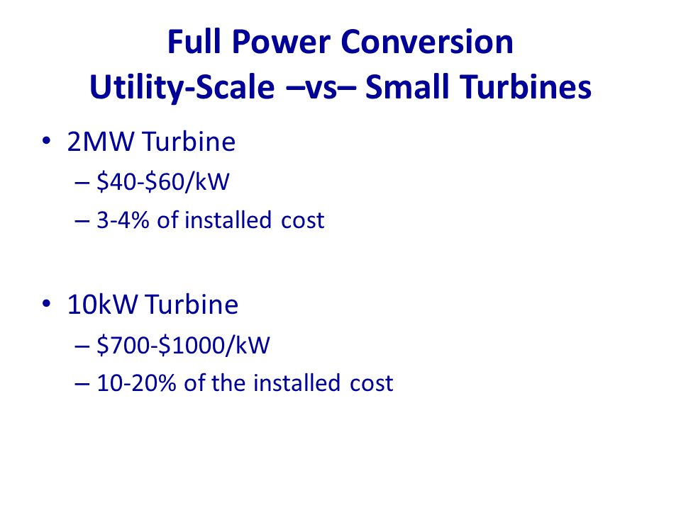 Full Power Conversion Utility-Scale –vs– Small Turbines