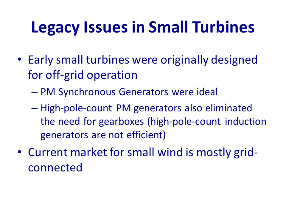 Legacy Issues in Small Turbines