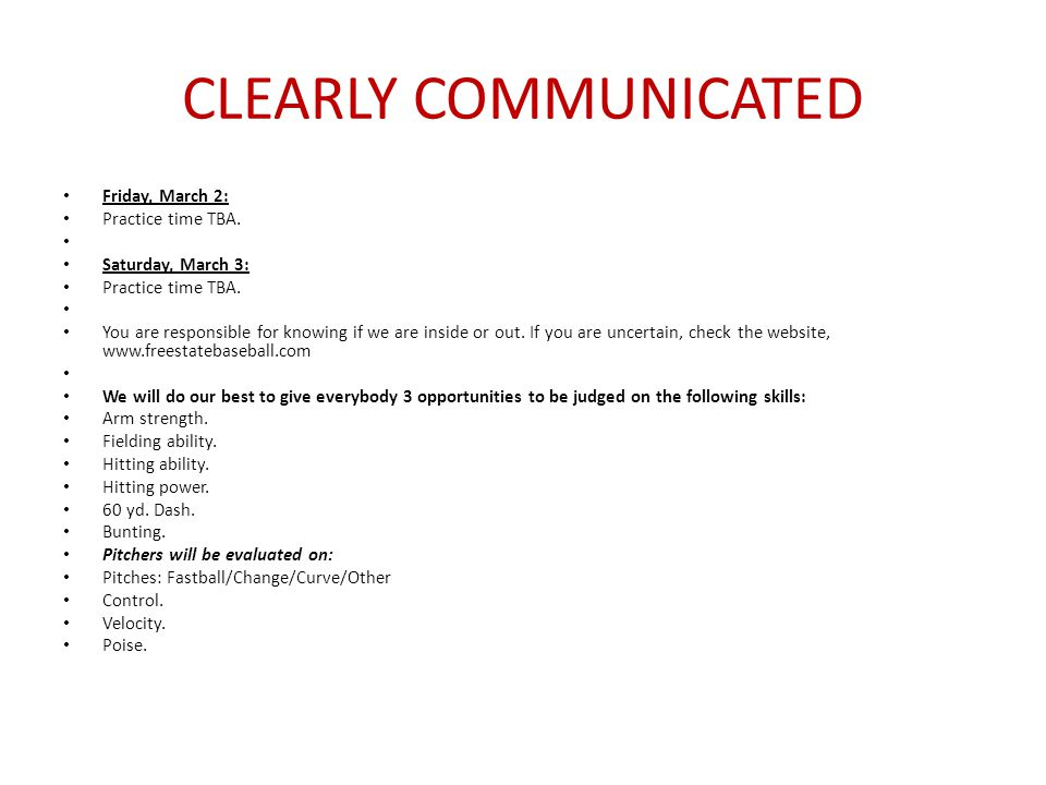 CLEARLY COMMUNICATED Friday, March 2: Practice time TBA.