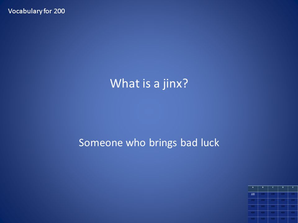 Someone who brings bad luck