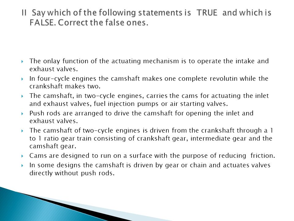 II Say which of the following statements is TRUE and which is FALSE