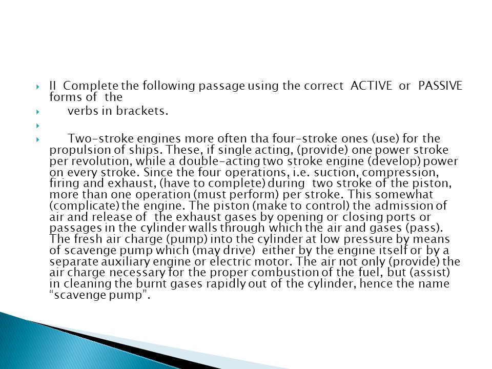 II Complete the following passage using the correct ACTIVE or PASSIVE forms of the
