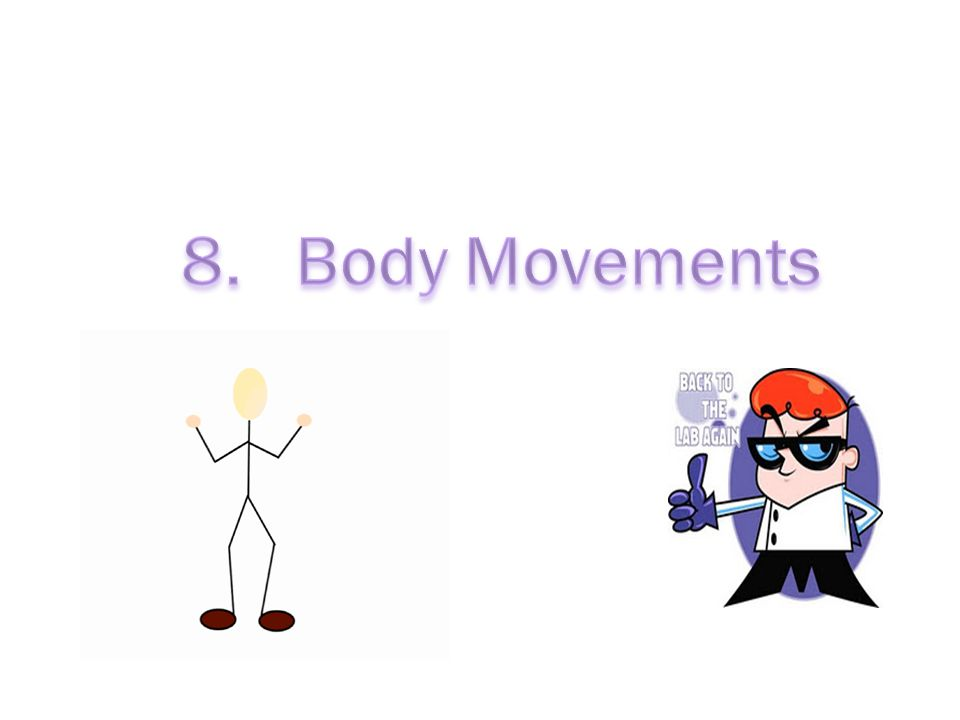 8. Body Movements