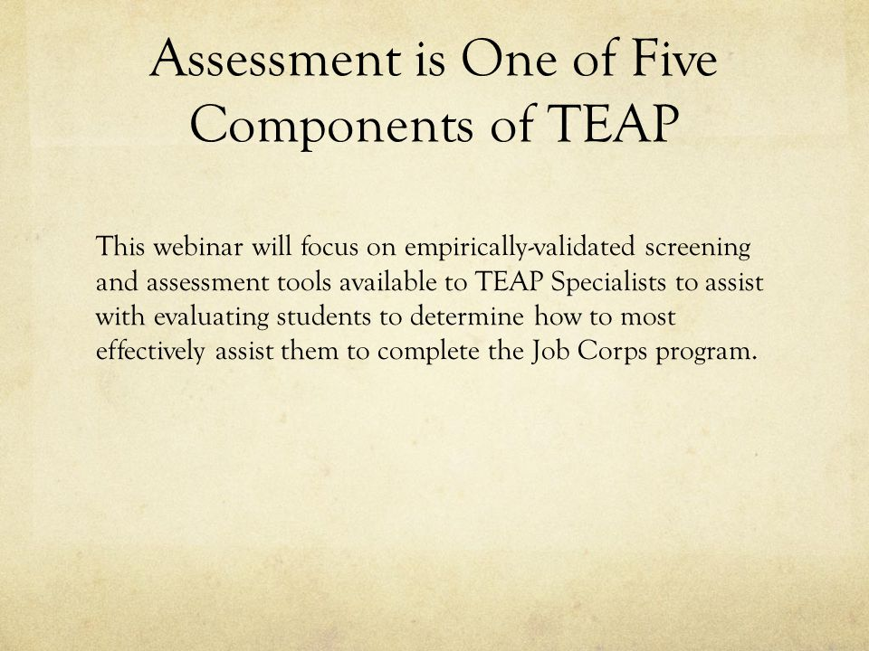 Assessment is One of Five Components of TEAP