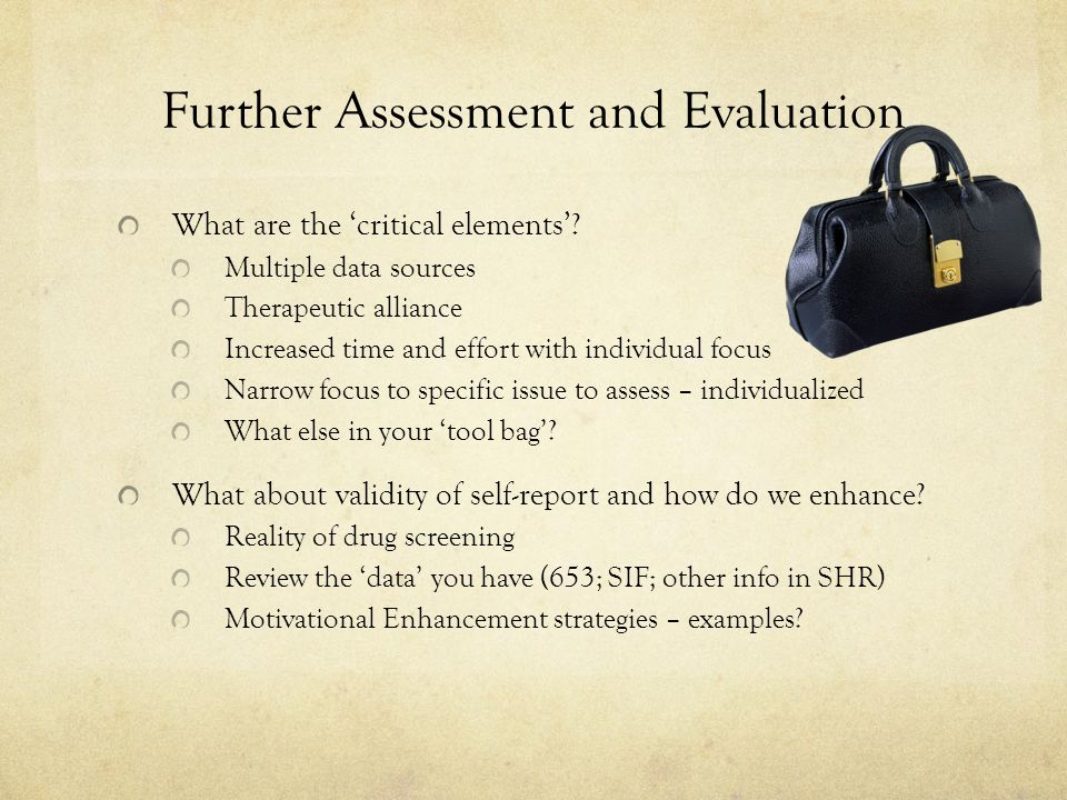 Further Assessment and Evaluation