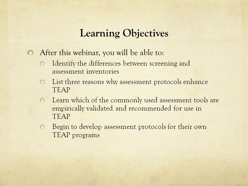 Learning Objectives After this webinar, you will be able to: