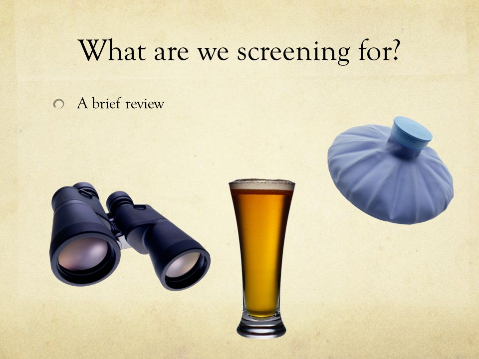 What are we screening for