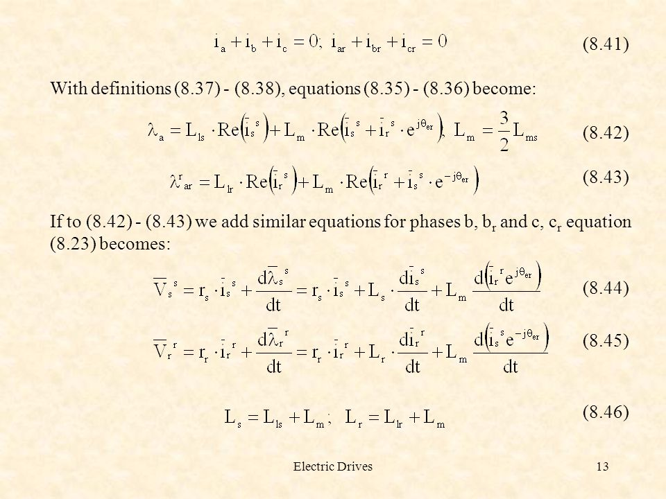 With definitions (8.37) - (8.38), equations (8.35) - (8.36) become: