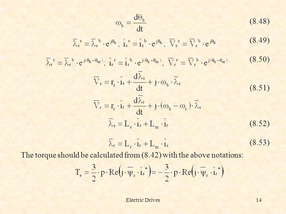 The torque should be calculated from (8.42) with the above notations: