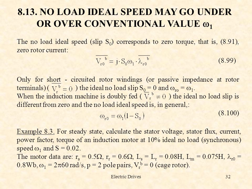 8.13. NO LOAD IDEAL SPEED MAY GO UNDER OR OVER CONVENTIONAL VALUE w1