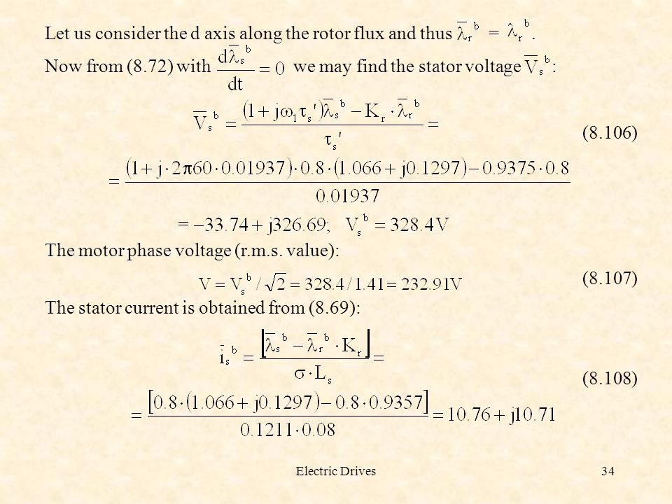 Let us consider the d axis along the rotor flux and thus = .
