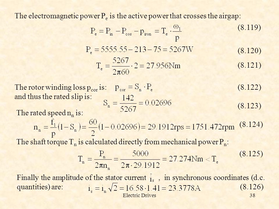 The rotor winding loss pcor is: (8.122) and thus the rated slip is: