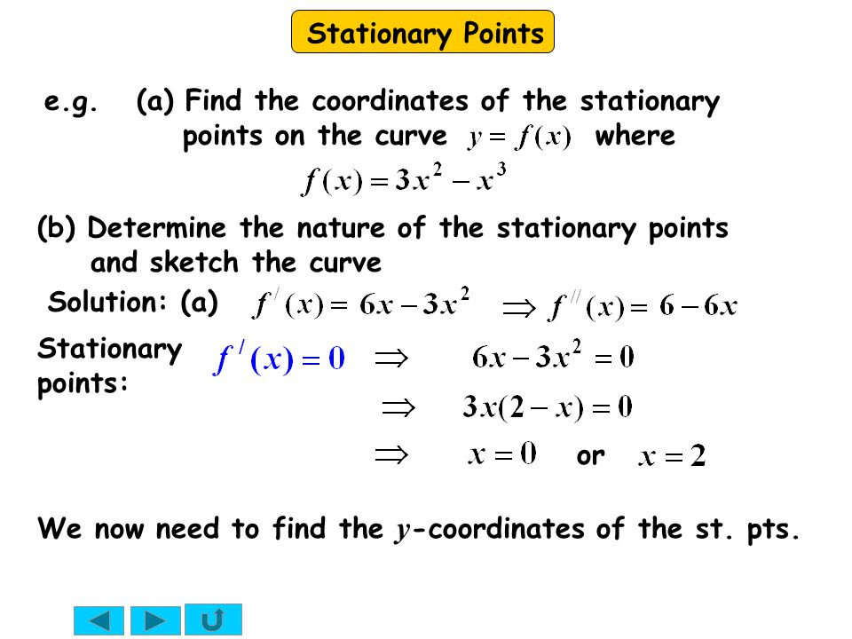 e.g. (a) Find the coordinates of the stationary points on the curve where