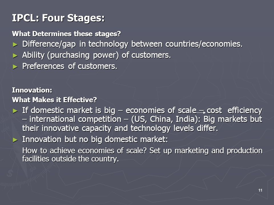 IPCL: Four Stages: What Determines these stages Difference/gap in technology between countries/economies.
