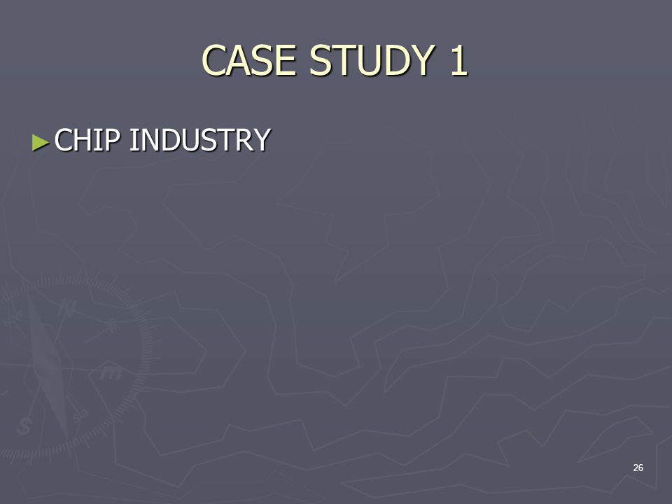 CASE STUDY 1 CHIP INDUSTRY