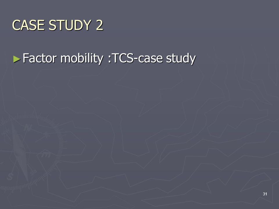 CASE STUDY 2 Factor mobility :TCS-case study