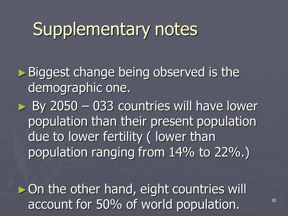 Supplementary notes Biggest change being observed is the demographic one.