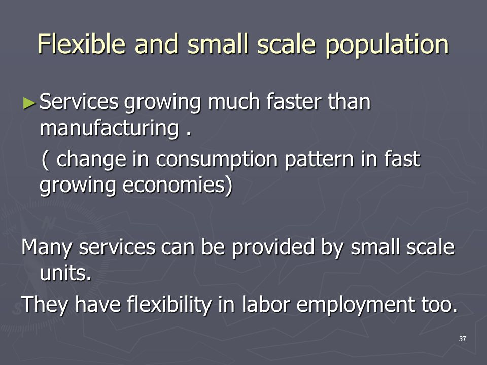 Flexible and small scale population
