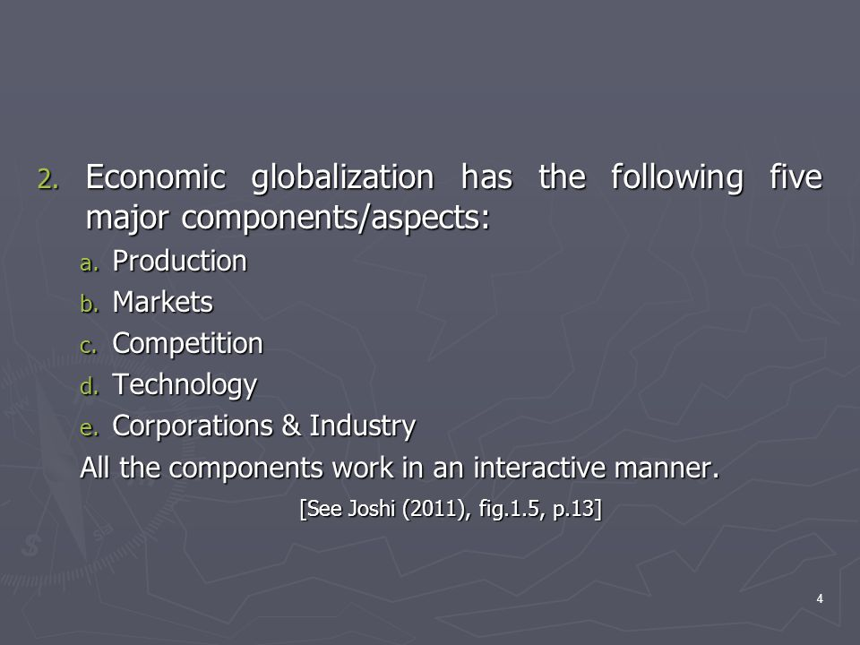 Economic globalization has the following five major components/aspects: