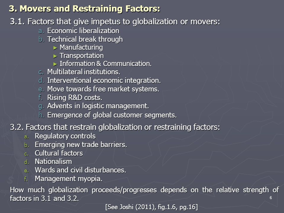 3. Movers and Restraining Factors: