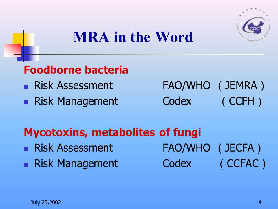 MRA in the Word Foodborne bacteria Risk Assessment FAO/WHO (JEMRA)