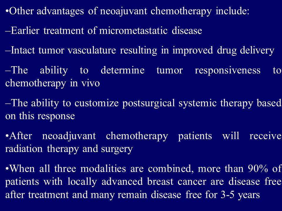 Other advantages of neoajuvant chemotherapy include: