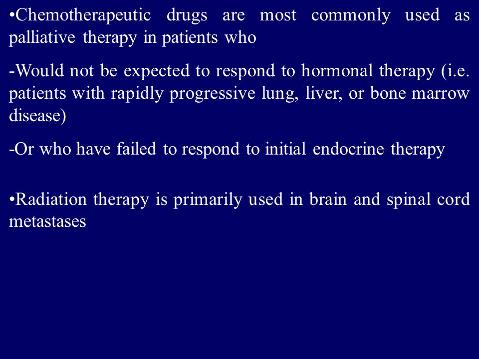 Chemotherapeutic drugs are most commonly used as palliative therapy in patients who