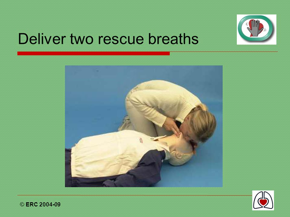 Deliver two rescue breaths
