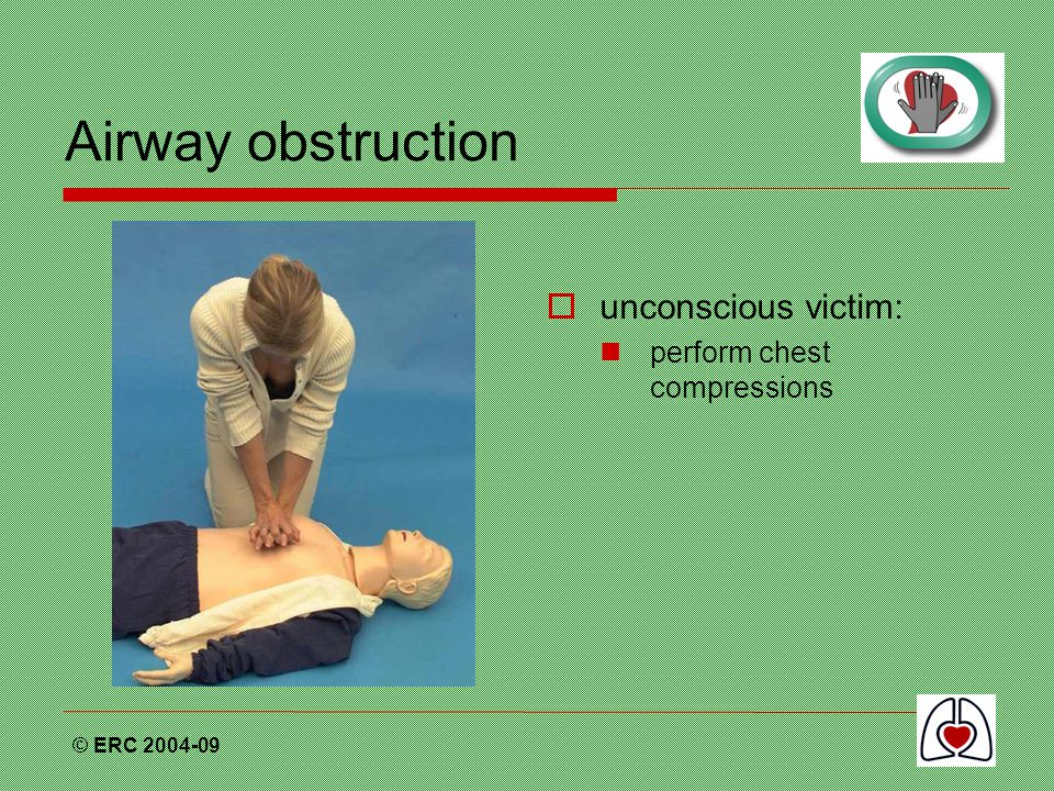 Airway obstruction unconscious victim: perform chest compressions