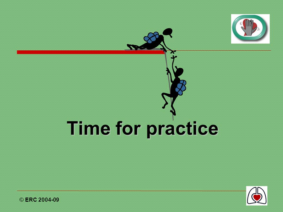 Time for practice © ERC 2004-09