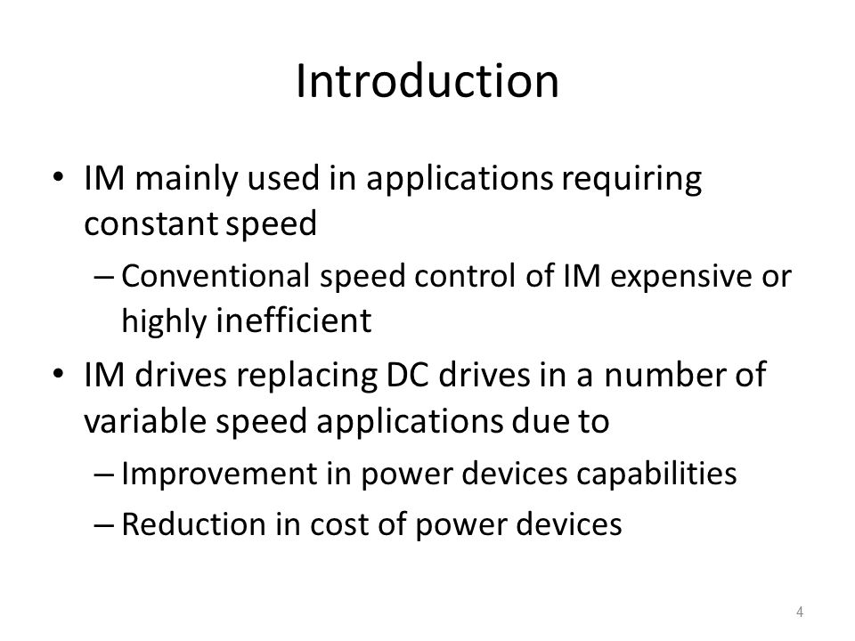 Introduction IM mainly used in applications requiring constant speed