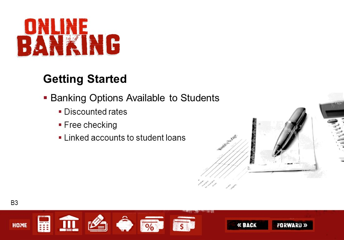 Getting Started Banking Options Available to Students Discounted rates