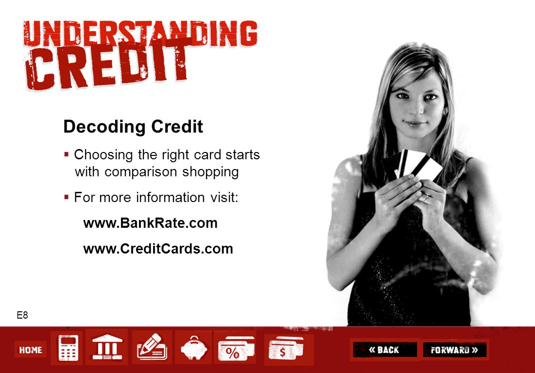 Decoding Credit Choosing the right card starts with comparison shopping. For more information visit: