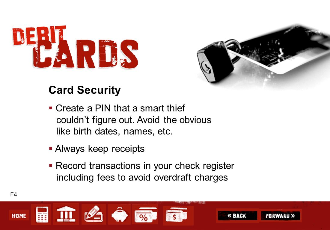 Card SecurityCreate a PIN that a smart thief couldn't figure out. Avoid the obvious like birth dates, names, etc.
