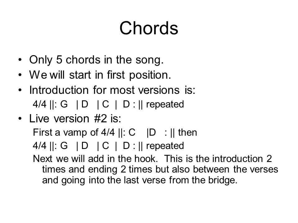 Chords Only 5 chords in the song. We will start in first position.