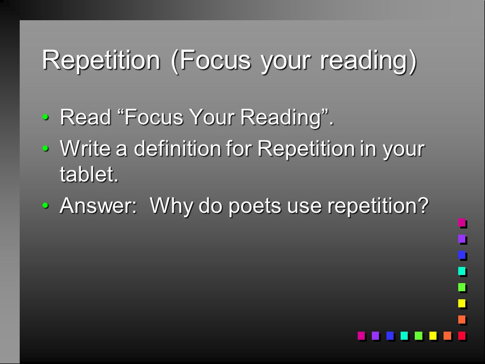 Repetition (Focus your reading)