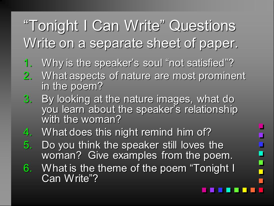 Tonight I Can Write Questions Write on a separate sheet of paper.