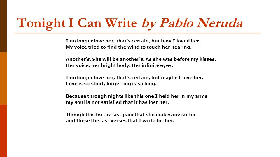 tonight i can write pablo neruda Pablo neruda — 'tonight i can write the saddest linesi loved her, and sometimes she loved me too.