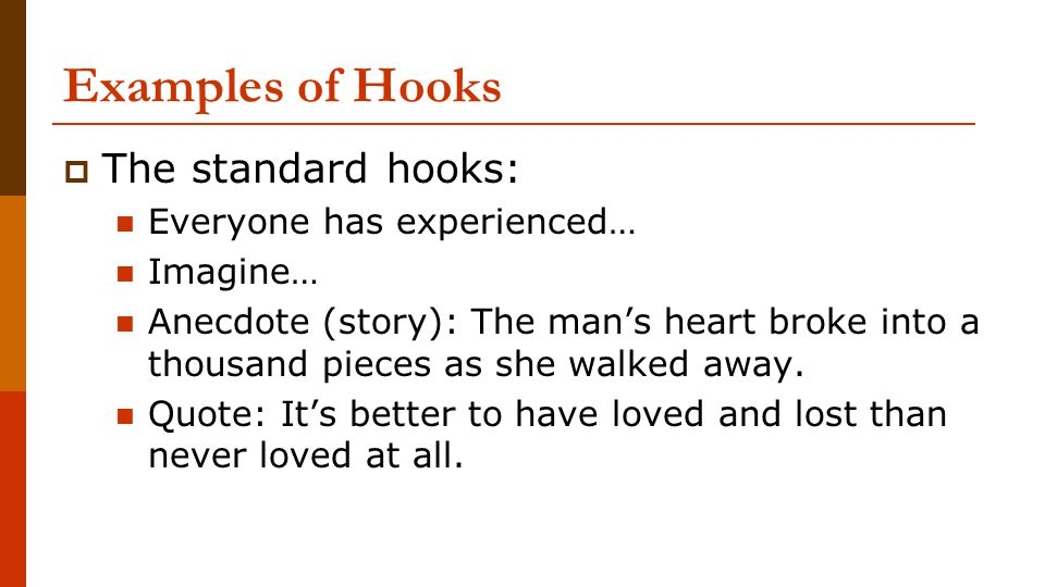 Examples of Hooks The standard hooks: Everyone has experienced…
